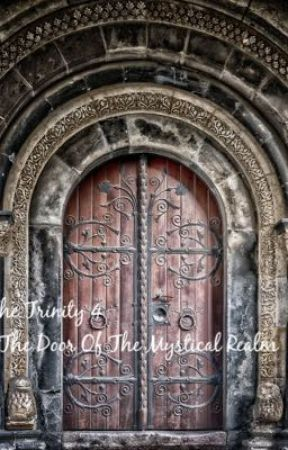 The Trinity 4 : The Door Of The Mystical Realm by Akira_Galaxy_Story