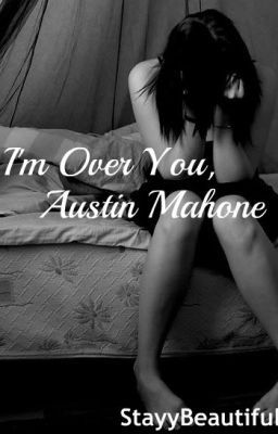 I'm Over You, Austin Mahone