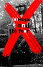 Hope and Fear by colorless_hearts