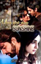 You are my sunshine by suryakavi0912