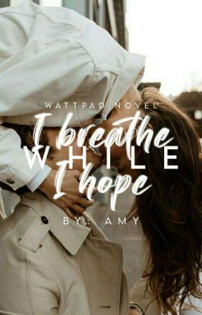 While I Breathe, I Hope by _ameena011