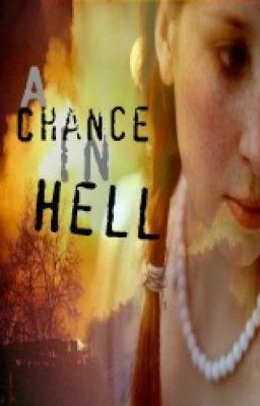 A Chance in Hell by Demzikinz