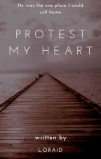 Protest My Heart by Proud_Shipper