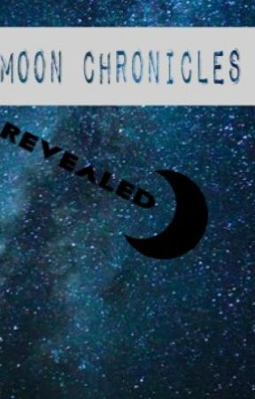Moon Chronicles; Revealed by Authorgirl0131