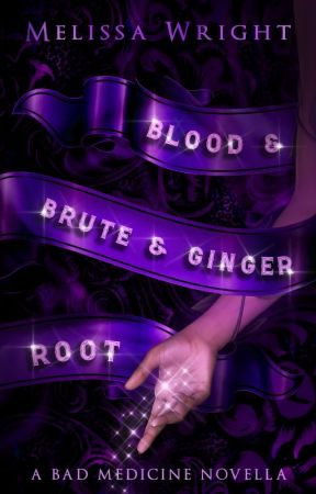 Blood & Brute & Ginger Root Chapters 1-2 by MelissaWrightAuthor