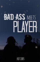 BadAss Meets Player <3 by Kbtibbs