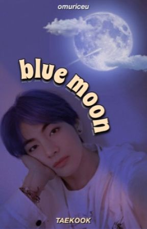 BLUE MOON | TAEKOOK by omuriceu