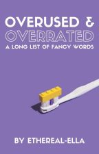 OVERUSED & OVERRATED   ongoing by ethereal-ella