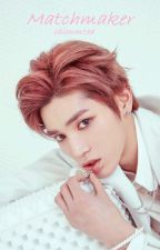 Matchmaker | nct taeyong x reader | by chimmtea