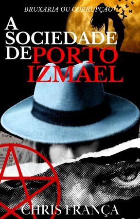 A SOCIEDADE DE PORTO IZMAEL by ChrisFrance727