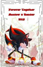 Forever Together (Shadow X HedgeHog Reader) ~Completed~ by KissedNBWriter