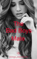 The Bad Boy's Mate by money_muncherxo