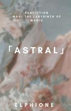 「アストラル 」 | 𝙰𝚜𝚝𝚛𝚊𝚕 by VanillaShakELLE