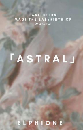 「Astral | マギ 」 by VanillaShakELLE