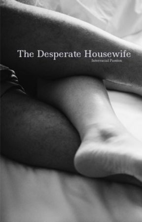 The Desperate Housewife   [18+] by SadHornyTeen