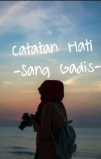 Catatan Hati Sang Gadis by Niyalisia113