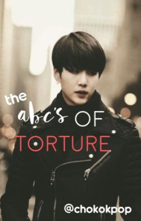 ABC's of Torture [m.y.g.] by chokokpop