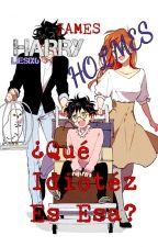 Harry James... ¿Holmes? ¿Qué idiotéz es esa? by lookile6