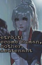 Detroit: Become Human, Another Lieutenant  by Rap_Monster_23