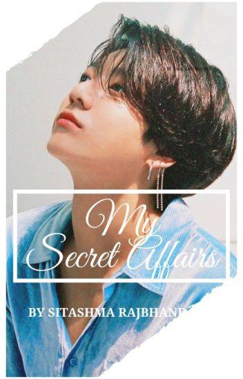 (Alternet end)MY Secret Affair✔️