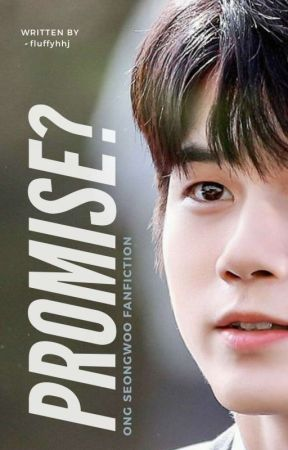 PROMISE?   Ong Seongwoo by fluffyhhj