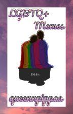 LGBTQ+ Memes by queennpippaa