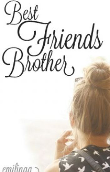 Best Friends Brother (A Conor Maynard Fanfiction)