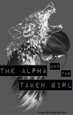 The Alpha and the taken girl by writer-for-ever