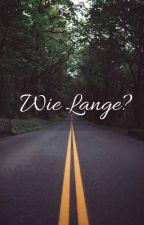 Wie Lange? by Crazy20001