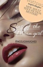 Sins Of The Mean Girl (#CD1) #thewattys2019 ✔ by Angelicahugh