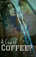 A Cup Of Coffee? ~A MaNan Short Story~ by WitchWithAQuill