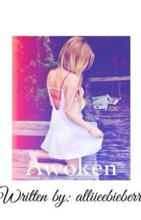 Awoken by alliieebieberr