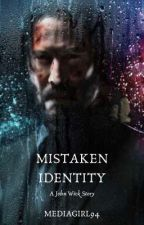 Mistaken Identity (John Wick) *COMPLETED*  by mediagirl94