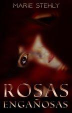 Rosas Engañosas© by LetiMarieS