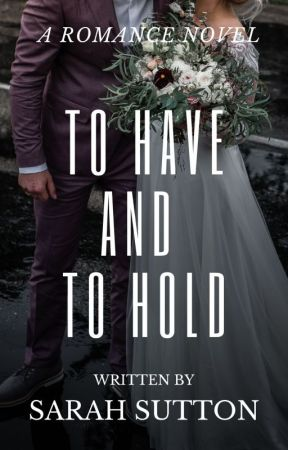 To Have and To Hold by simplysarahsutton