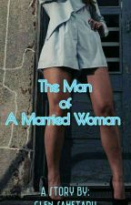The Man of A Married Woman by GlenSahetapy
