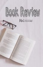 Book Reviews by MsLizzieWrites
