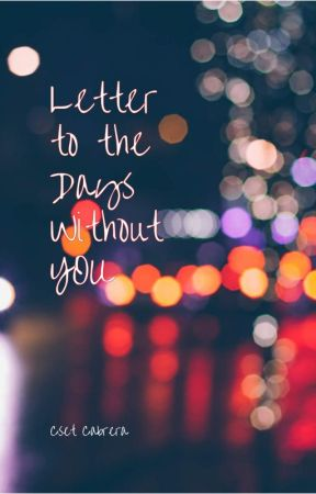 Letter to the Days Without You by 8cset8