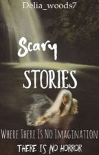 Scary stories by anonymous_o7