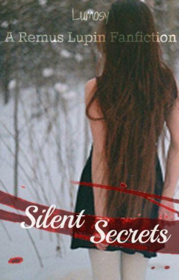 Silent Secrets (A Remus Lupin Fanfiction)