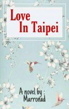 Love In Taipei by Marronad