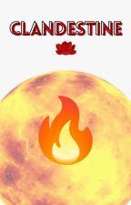 Clandestine - Burn/Nagumo Haruya (Inazuma Eleven Fanfiction) by DiamondSwiftie