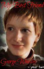 My Best Friend George Weasley ~ Year Two by terryjames