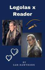 Legolas x reader by Fangirlandiknowit