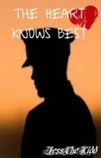 The Heart Knows Best by JessTheKidd
