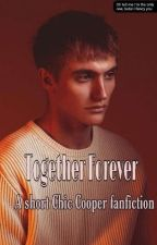 Chic Cooper//Together Forever by Michaelsbestie_