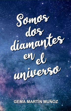 Somos dos diamantes en el universo (Publicada en físico) by Gema_Martin_Munoz