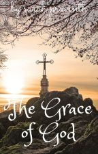 The Grace of God by SarahFaith2001