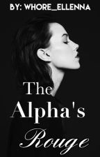 The Alpha's Rogue by wh0re_ellenna