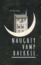     ‣ NAUGHTY VAMP BAEKKIE ;ChanBaek. by httpcyeol